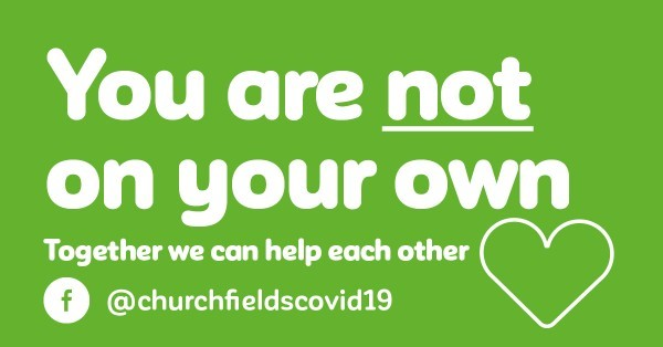 "Churchfields Covid-19 group logo with text reading ""You are not on your own. Together we can help each other""."